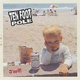 Swill Lyrics Ten Foot Pole
