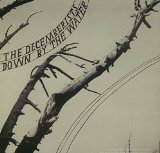 Down By The Water (Single) Lyrics The Decemberists