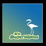 Postcards From Paradise Lyrics The Supervillains