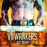 Got Beer Lyrics V8 Wankers