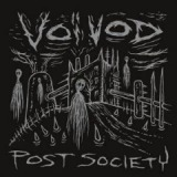 Post Society Lyrics Voivod
