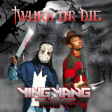 Twurk Or Die (Mixtape) Lyrics Ying Yang Twins