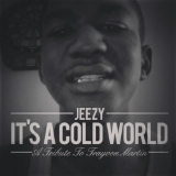 It's A Cold World (Trayvon Martin Tribute) [Single] Lyrics Young Jeezy
