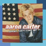 Aaron's Party (Come Get It) Lyrics Aaron Carter