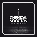 Write This Moment Lyrics Chemical Vocation