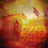 The Insidious Lie Lyrics Craig's Brother