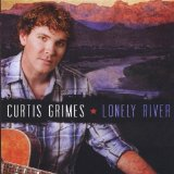 Lonely River Lyrics Curtis Grimes