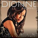 Foolin' (Single) Lyrics Dionne Bromfield