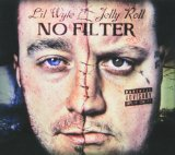 No Filter Lyrics Lil Wyte & Jelly Roll