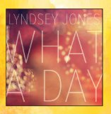 What a Day Lyrics Lyndsey Jones