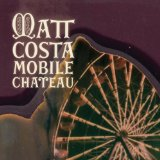 Mobile Chateau Lyrics Matt Costa
