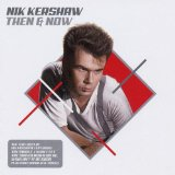 Then & Now Lyrics Nik Kershaw