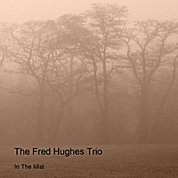 In the Mist Lyrics The Fred Hughes Trio