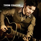 Thom Chacon Lyrics Thom Chacon