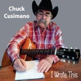 I Wrote This Lyrics Chuck Cusimano