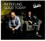 Im Feeling Good Today Lyrics Flabby