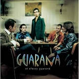 El Efecto Guarana Lyrics Guarana