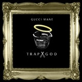 Trap God Lyrics Gucci Mane