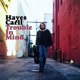 Trouble In Mind Lyrics Hayes Carll