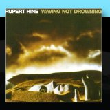 Waving Not Drowning Lyrics Hine Rupert