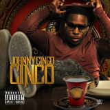 Cinco (Mixtape) Lyrics Johnny Cinco