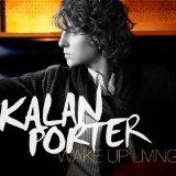Wake Up Living Lyrics Kalan Porter