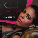 I Am Here EP Lyrics Kelli-Leigh