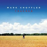 Tracker  Lyrics Mark Knopfler