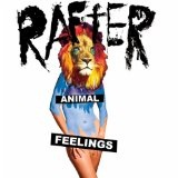 Animal Feelings Lyrics Rafter