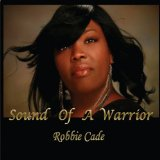 Sound of a Warrior Lyrics Robbie Cade