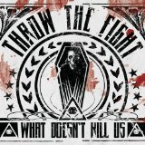 What Doesn't Kill Us Lyrics Throw The Fight