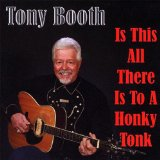 Is This All There Is To A Honky Tonk? Lyrics Tony Booth