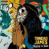 No One Is SaFe Lyrics Trinidad James