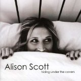 Hiding Under the Covers Lyrics Alison Scott