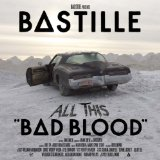 All This Bad Blood Lyrics Bastille
