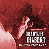The Devil Don't Sleep Lyrics Brantley Gilbert