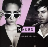 Naked (Single) Lyrics Dev And Enrique Iglesias