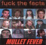 Mullet Fever Lyrics Fuck The Facts