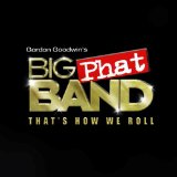 That's How We Roll Lyrics Gordon Goodwin's Big Phat Band