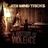 A History Of Violence Lyrics Jedi Mind Tricks