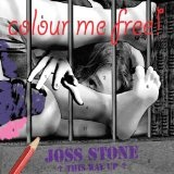 Colour Me Free Lyrics Joss Stone