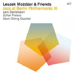 Jazz At Berlin Philharmonic III Lyrics Leszek Mozdzer