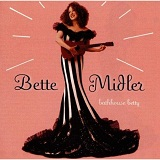 Bathhouse Betty Lyrics Midler Bette