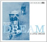Dream a Little Dream Lyrics Pink Martini