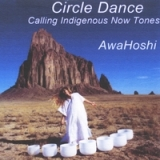 Circle Dance - Calling Indigenous Now Tones Lyrics AwaHoshi