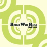 Mad Love - EP Lyrics Belles Will Ring