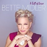 A Gift Of Love Lyrics Bette Midler