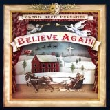 Glenn Beck Presents: Believe Again Lyrics Clyde Bawden And Jason Barney