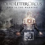 This Is The Warning Lyrics Dead Letter Circus