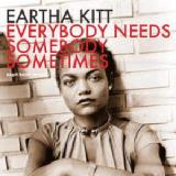 Everybody Needs Somebody Sometimes Lyrics Eartha Kitt